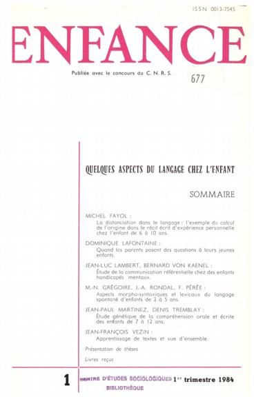 La distanciation dans le langage: lexemple du calcul de lorigine dans le récit écrit dexpérience personnelle chez lenfant de 6 à 10 ans.