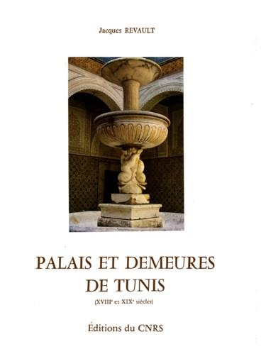 Palais et demeures de Tunis, XVIIIe et XIXe siècles