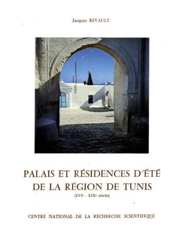Palais et résidences d'été de la région de Tunis (XVIe-XIXe siècles)