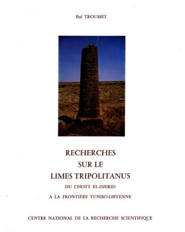 Recherches Sur Le Limes Tripolitanus Du Chott El Djerid à La