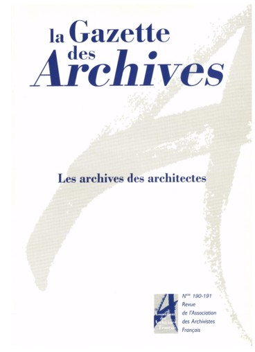 la gazette des archives n 190 191 2000 les archives des architectes pers e. Black Bedroom Furniture Sets. Home Design Ideas
