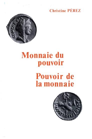 Monnaie Du Pouvoir Pouvoir De La Monnaie Une Pratique Discursive