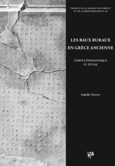 Les baux ruraux en Grèce ancienne : corpus épigraphique et