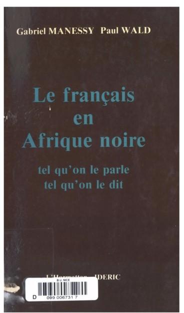 Le français en Afrique noire tel qu'on le parle, tel qu'on