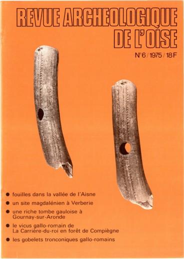 Le vicus gallo-romain de La Carrière-du-roi en forêt de Compiègne Oise 1re partie